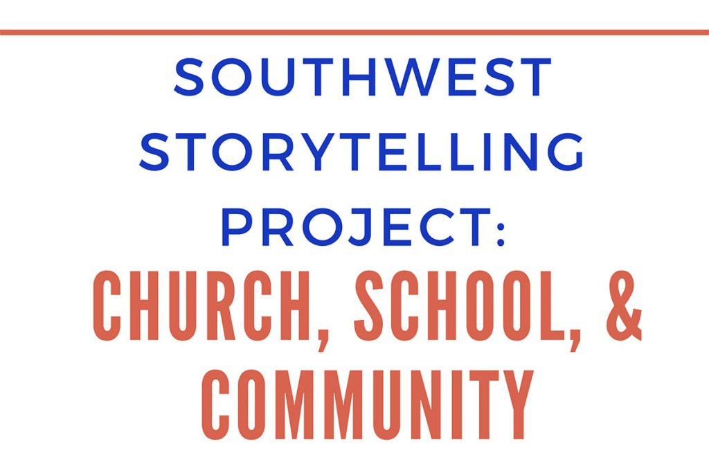 Southwest Storytelling Project: Church, School, & Community