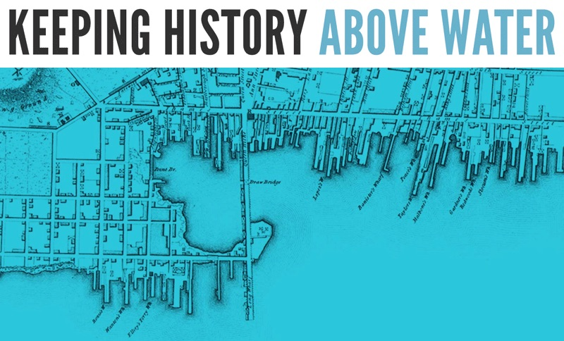 """A blue-tinted historic map below the words """"Keeping History Above Water"""""""